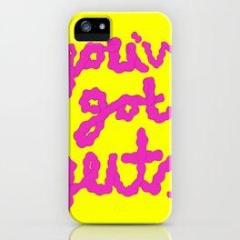 you've got guts iPhone Case