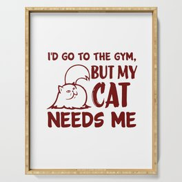 My Cats Needs Me Serving Tray