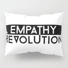 Empathy Revolution Pillow Sham
