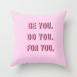 Be You Do You For You Throw Pillow