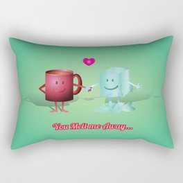 You Melt Me Away... Rectangular Pillow