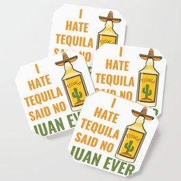 Funny I hate Tequila Said No Juan Ever Cinco De Mayo graphic Coaster