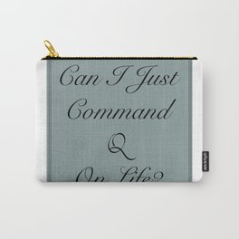 Command Quit Carry-All Pouch
