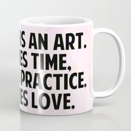 Healing is an art Coffee Mug