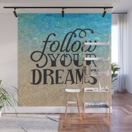 Follow your dream , beach , quotes , inspirational quote Wall Mural
