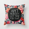 Ain't Nobody Got Time For That by saraeshak
