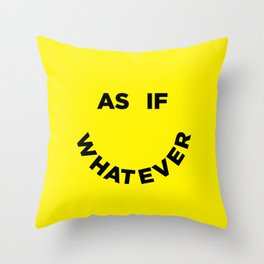 As If Whatever Throw Pillow