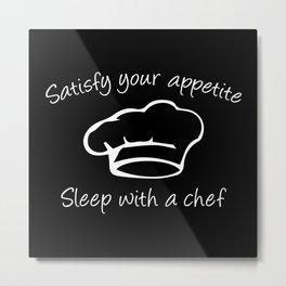 Sleep With A Chef Metal Print
