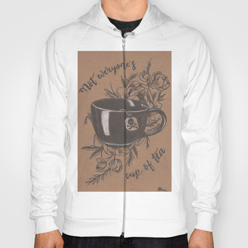 Not Everyone's Cup Of Tea Hoody by Jadepowelljones SSR7893902