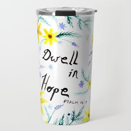 Dwell in Hope Typography with Flowers Travel Mug