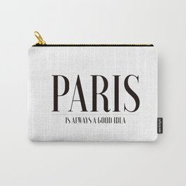 Paris is always a good idea Carry-All Pouch