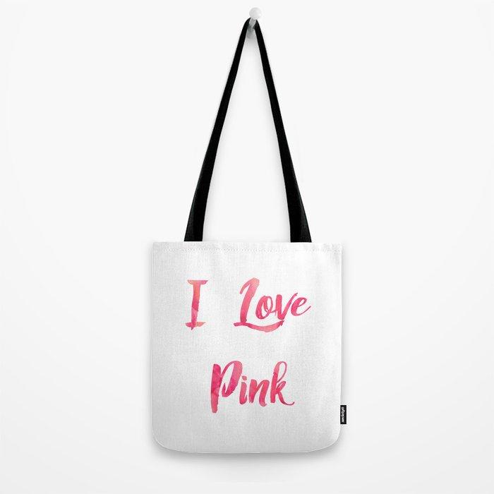 I Love Pink Tote Bag