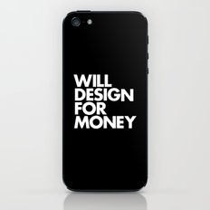 WILL DESIGN FOR MONEY iPhone & iPod Skin