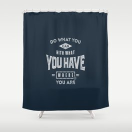 Do What You Can - Motivation Shower Curtain
