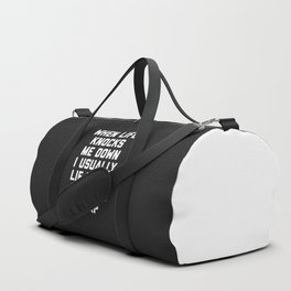 Life Knocks Me Down Funny Quote Duffle Bag