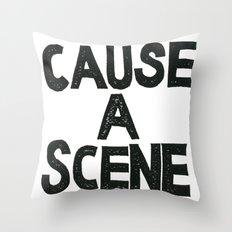 CAUSE A SCENE Throw Pillow
