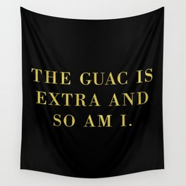 The Guac Is Extra Wall Tapestry