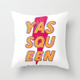 YASS QUEEN Throw Pillow