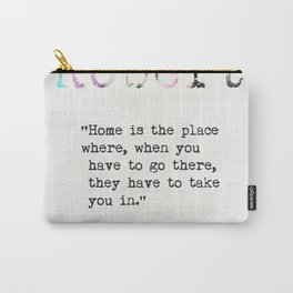 Robert Frost quote 2 Carry-All Pouch