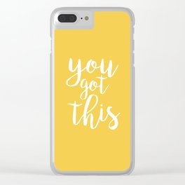 You Got This Quote - Yellow Clear iPhone Case