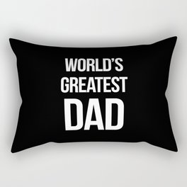 World's Greatest Dad Quote Rectangular Pillow