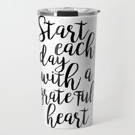 printable poster,start each day with a grateful heart,office wall art,office decor,positive vibes Travel Mug
