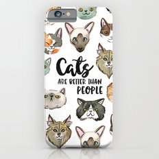 CATS ARE BETTER THAN PEOPLE Slim Case iPhone 6s