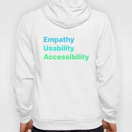Empathy Usability Accessibility - UX Design Hoody