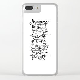 Albus Dumbledore Quotes Happiness can be found, even in the darkest of times  Wall Art Clear iPhone Case