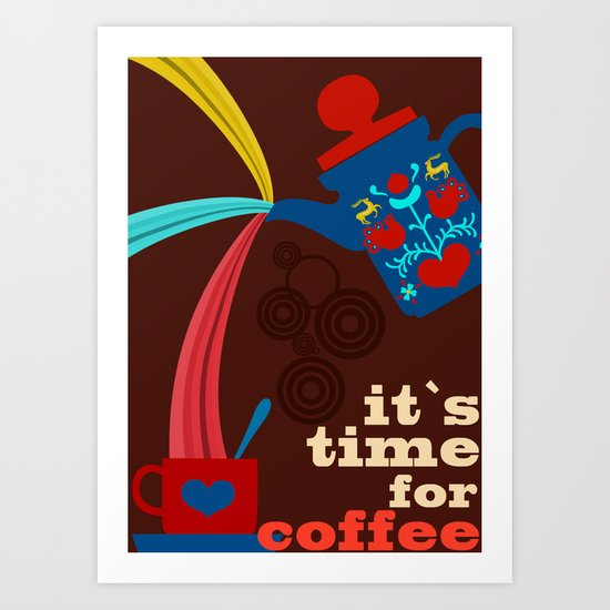 it´s time for coffee Art Print
