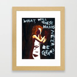 What, Will These Hands Ne'er Be Clean? Framed Art Print