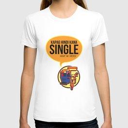 Hugot ng Tricycle- Kapag hindi kana Single T-shirt