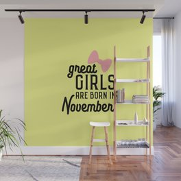 Great Girls are born in November T-Shirt Dx41r Wall Mural