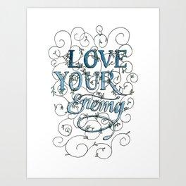 Love Your Enemy Art Print