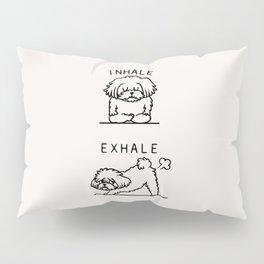 Inhale Exhale Maltese Pillow Sham