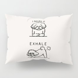 Inhale Exhale Maltese Pillow Sham