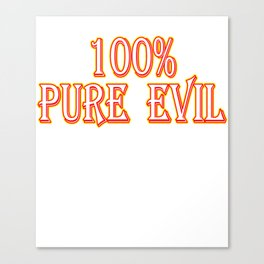 Evil still running in your veins? Looking for a gift this holiday? Here's a cute and simple tee!  Canvas Print