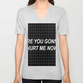 Are you gonna hurt me now ? :( Unisex V-Neck