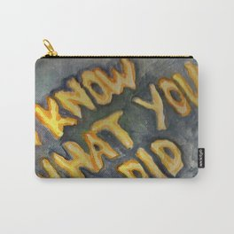 i know what you did Carry-All Pouch