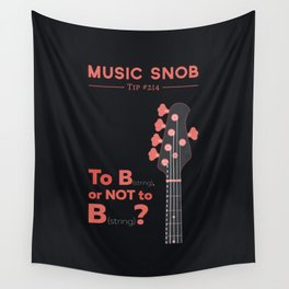Bass: To B (String) — Music Snob Tip #214 Wall Tapestry