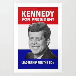 Kennedy For President - Leadership For The 60's Art Print