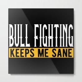Bullfighting Lover Gift Idea Design Motif Metal Print