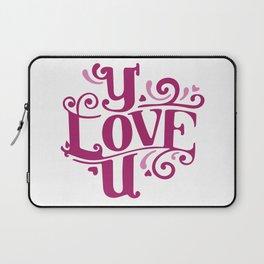Y love U Laptop Sleeve