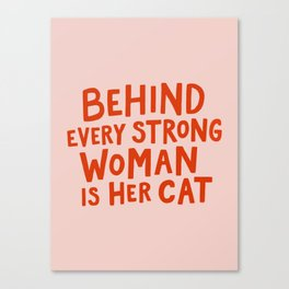 Behind Every Strong Woman Canvas Print
