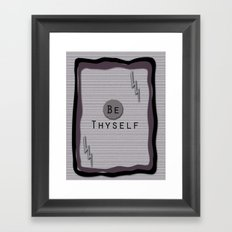 Be Thyself Framed Art Print