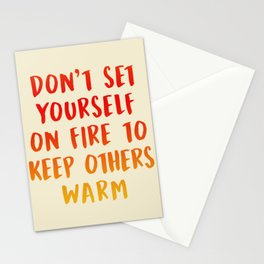 Don't Set Yourself On Fire Stationery Cards
