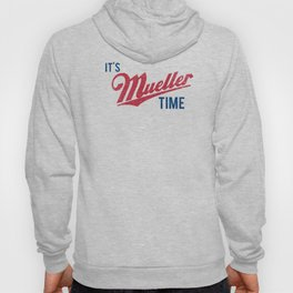 IT'S MUELLER TIME Investigate Impeach Anti-Trump Hoody