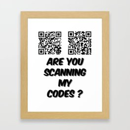 Are You Scanning My Codes Framed Art Print