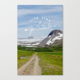 Slow Down & Go Outside - Exploring Iceland Canvas Print