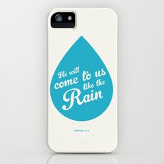 He Will Come To Us Like The Rain Slim Case iPhone (5, 5s)